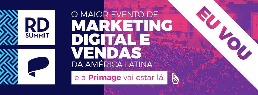 RD Summit: O maior Evento de Marketing Digital e Vendas da América Latina, e a Primage vai estar lá! \o/